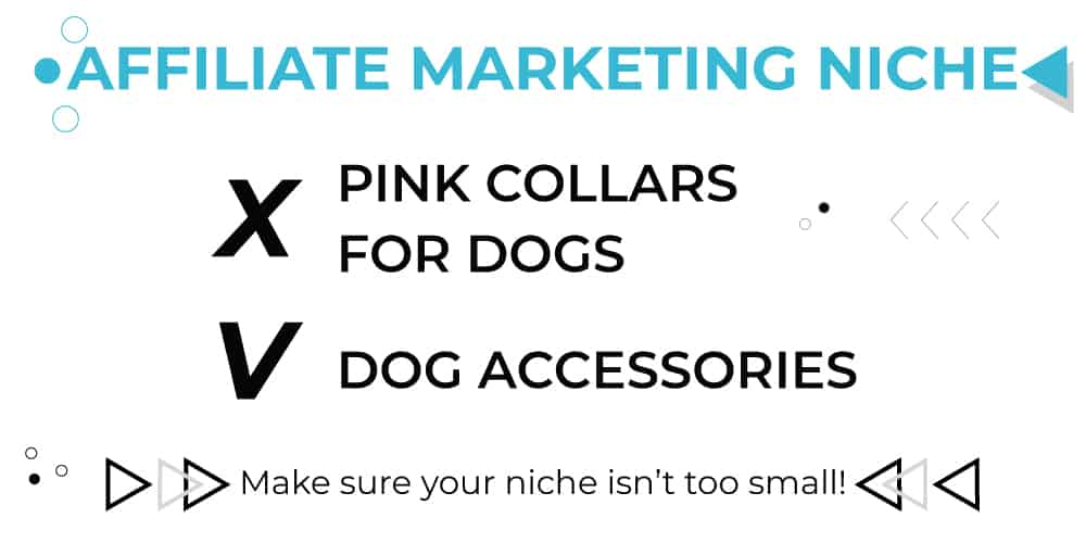 Affiliate Marketing for beginners: make sure you pick a niche that is wide enough!