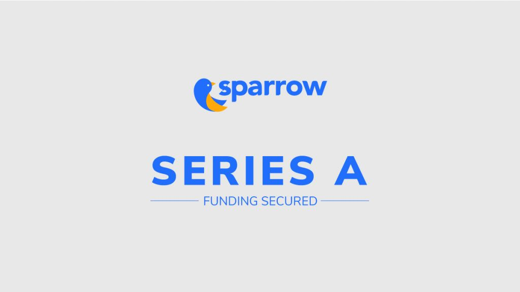 Sparrow Elevates USD 3.5 Mil in Collection a Financing 11