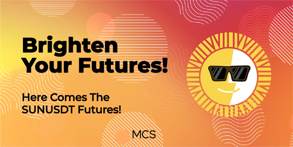 MCS, First Trade to listing TRON's SUN and Klaytn's KLAY Futures Contracts 5
