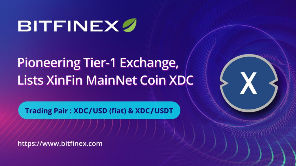 Bitfinex, an Introducing Tier-1 Exchange, Notes XinFin Network's Indigenous XDC Token 1
