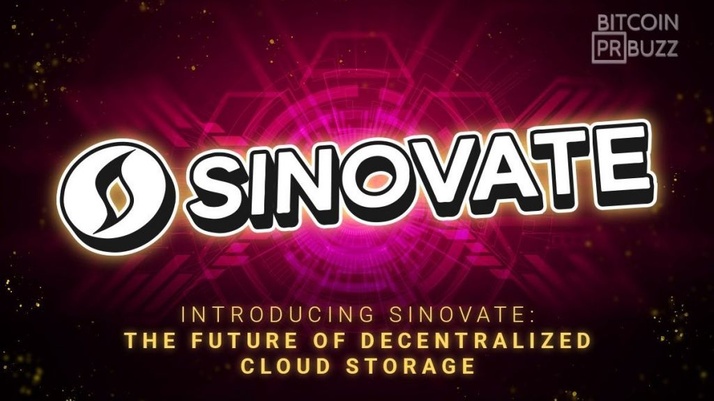 Presenting SINOVATE: The Future of Decentralized Cloud Storage Space 1
