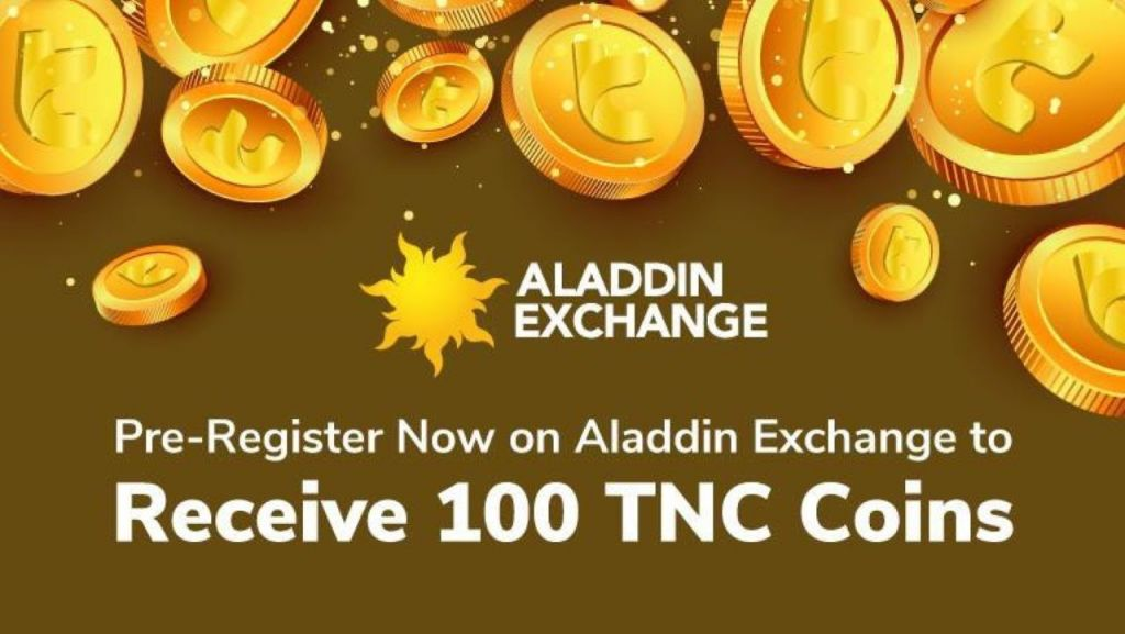 Pre-Register Currently on Aladdin Exchange to Get 100 TNC Coins 1