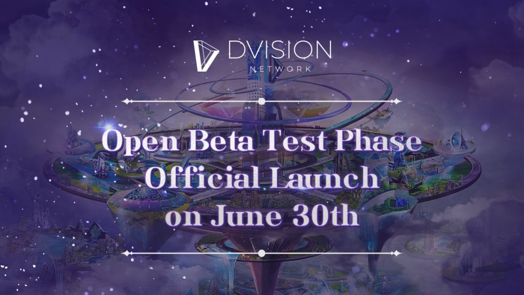 Dvision Network Open Beta Examination (OBT) Goes Live Ahead of Dvision Globe Release-- News release Bitcoin Information 1