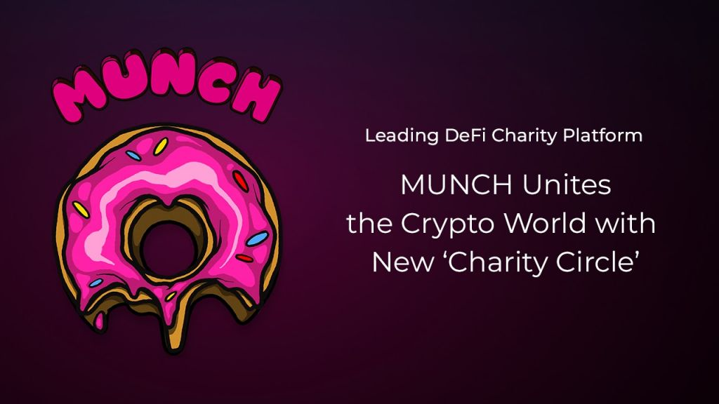 Leading DeFi Charity System MUNCH Joins the Crypto Globe With New 'Charity Circle'-- News release Bitcoin Information 8
