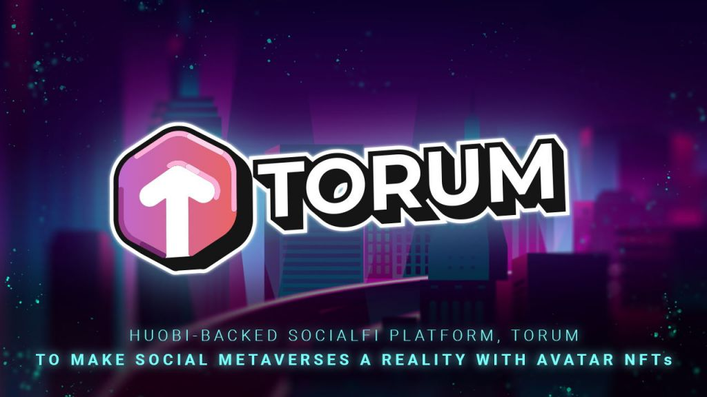 Huobi-Backed SocialFi System, Torum to Make Social Metaverses a Truth With Character NFTs-- News release Bitcoin Information 7