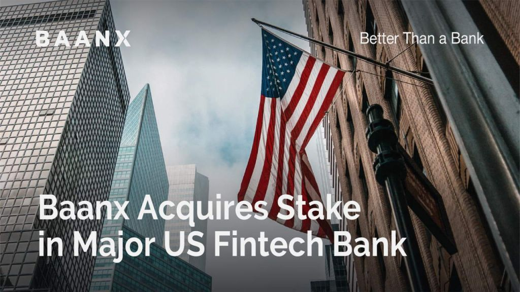 Baanx Gets Risk in Major United States Fintech Financial institution-- News release Bitcoin Information 1