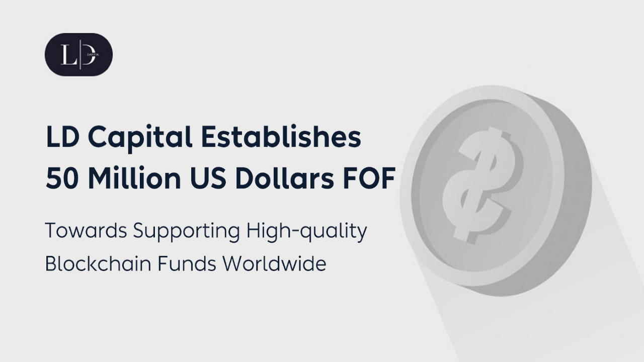 LD Funding Develops $50M FOF for Sustaining High-grade Blockchain Finances Worldwide Consisting Of 1kx-- News release Bitcoin Information 1